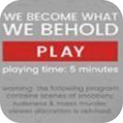 we become what we behold手机版